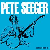 Pete Seeger In Concert Volume 2 by Pete Seeger