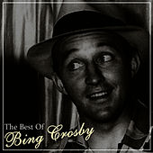 The Best Of Bing Crosby by Bing Crosby