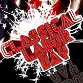 Classical Labor Day by Various Artists