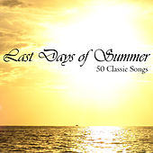 Last Days of Summer: 50 Classic Songs by Various Artists