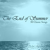 The End of Summer: 50 Classic Songs by Various Artists