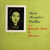 Sings Operatic Arias By Puccini by Maria Callas