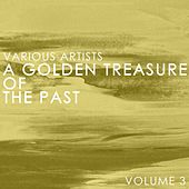 A Golden Treasure Of The Past Volume 3 by Various Artists