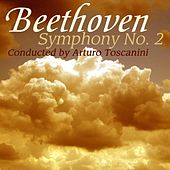 Beethoven Symphony No. 2 by Arturo Toscanini