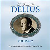 The Music Of Delius, The Early Recordings 1927-1948, Volume 2 by London Philharmonic Orchestra