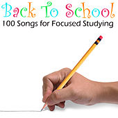 Back to School: 100 Songs for Focused Studying by Pianissimo Brothers