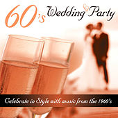 60's Wedding Party - Celebrate in Style With Music from the 1960's by Various Artists