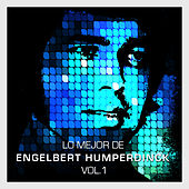 Lo Mejor de Engelbert Humperdinck Vol. 1 by Engelbert Humperdinck
