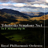 Tchaikovsky Symphony No 4 In F Minor Op 36 by Royal Philharmonic Orchestra