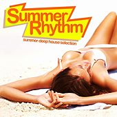 Summer Rhythm Summer Deep House Selection by Various Artists