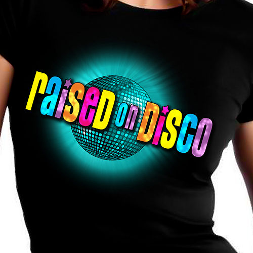 Raised On Disco by Various Artists