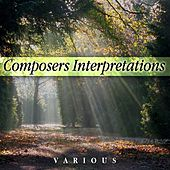 Composer's Interpretations by Various Artists
