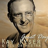 Great Day by Kay Kyser