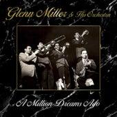 A Million Dreams Ago by Glenn Miller