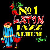 The No. 1 Latin Jazz Album Ever! by Various Artists