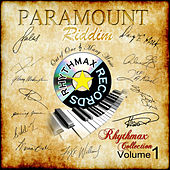 Paramount Riddim - Rhythmax Collection, Vol. 1 by Various Artists