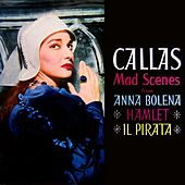 Mad Scenes by Maria Callas