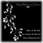Fifine At The Fair, The Garden Of Fand & Dance Rhapsody No.1 by Royal Philharmonic Orchestra
