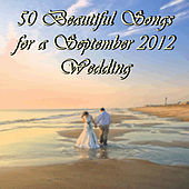 50 Beautiful Songs for a September 2012 Wedding by Pianissimo Brothers