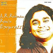 A. R. Rahman Remix - Tamil Film Hits by A.R. Rahman