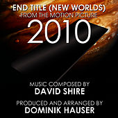 2010: New Worlds (End Title from the Motion Picture) (Single) (David Shire) by Dominik Hauser