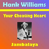 Your Cheating Heart by Hank Williams