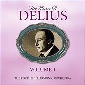 The Music Of Delius, The Early Recordings 1927-1948, Volume 1 by London Philharmonic Orchestra