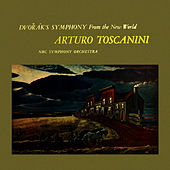 Dvorak's Symphony From The New World by Arturo Toscanini