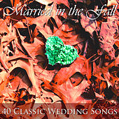 Married in the Fall: 40 Classic Wedding Songs by Pianissimo Brothers