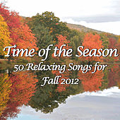 Time of the Season: 50 Relaxing Songs for Fall 2012 by Pianissimo Brothers