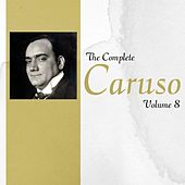 The Complete Caruso Volume 8 by Enrico Caruso
