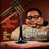 Have Trumpet Will Excite! - The Ebullient Mr. Gillespie by Dizzy Gillespie