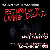 Return Of The Living Dead - Main Theme from the Motion Picture (Matt Clifford) Single by Dominik Hauser