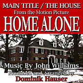 Home Alone: Main Title/The House - from the Original Motion Picture (John Williams) Single by Dominik Hauser