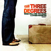 When Will I See You Again & Other Favorites (Digitally Remastered) by The Three Degrees
