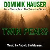 Twin Peaks-Opening Theme from the Television Series (Single) (Angelo Badalamenti) by Dominik Hauser