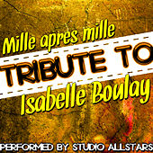 Mille après mille (Tribute to Isabelle Boulay) - Single by Studio All Stars