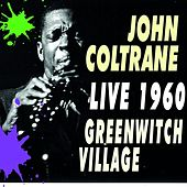 Greenwitch Village Live 1960 by John Coltrane