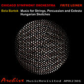 Bartók: Music for Strings, Percussion and Celesta & Hungarian Sketches by Chicago Symphony Orchestra