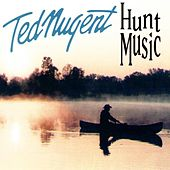 Hunt Music by Ted Nugent