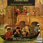 A Ricolta Bubu: Medieval and Renaissance Music by Bob Van Pottelberghe