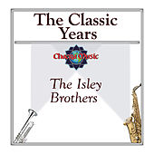 The Classic Years by The Isley Brothers