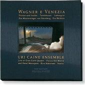 Wagner e Venezia by Uri Caine Ensemble