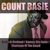 Basie At Birdland / Kansas City Suite / Chairman Of The Board by Count Basie