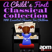 A Child's First Classical Collection - 100 Essential Classics For Children by Various Artists