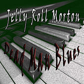 Jelly Roll Morton, Dead Man Blues by Jelly Roll Morton