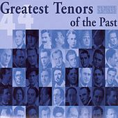 44 Greatest Tenors of the Past by Various Artists