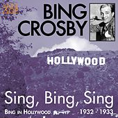 Sing, Bing, Sing (Bing in Hollywood 1932 - 1933) by Bing Crosby