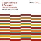 Rossini: il carnevale chor und ensemblemusik by Stuttgart Sudfunkchor