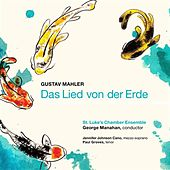 Mahler: Das Lied von der Erde (The Song of the Earth) by Jennifer Johnson Cano